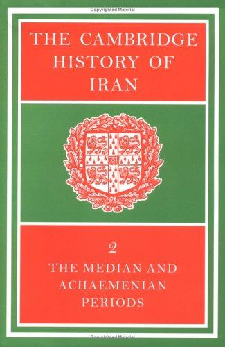 The Cambridge History of Iran by I. Gershevitch