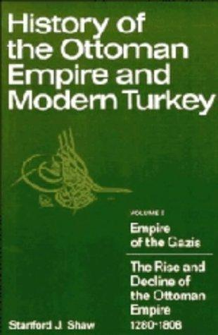 History of the Ottoman Empire and modern Turkey by Stanford J. Shaw
