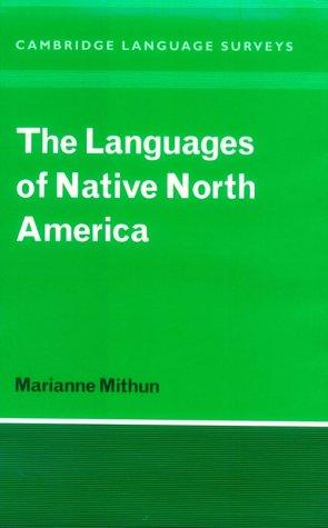 The Languages of Native North America (Cambridge Language Surveys) by Marianne Mithun