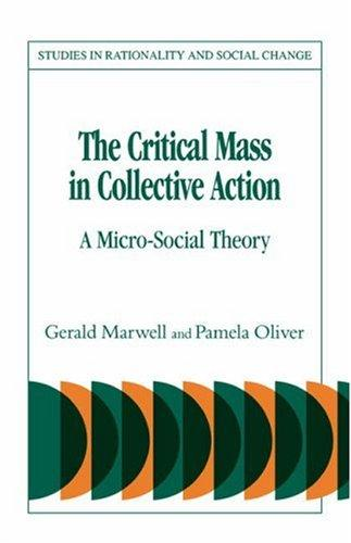 The critical mass in collective action by Gerald Marwell