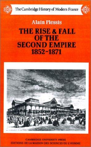 The Rise and Fall of the Second Empire, 18521871 by Alain Plessis