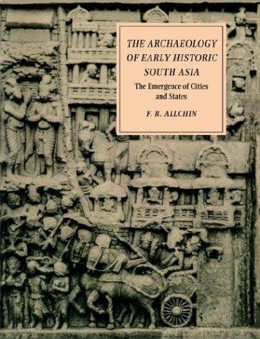 The archaeology of early historic South Asia by F. Raymond Allchin