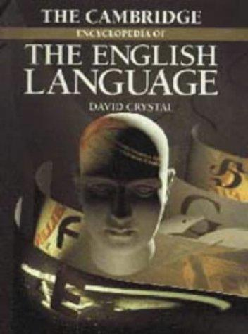 The Cambridge encyclopedia of the English language by David Crystal