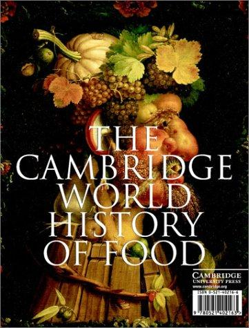 The Cambridge World History of Food (2-Volume Set) by