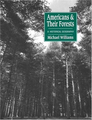 Americans and their Forests by Michael Williams