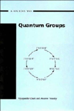 A guide to quantum groups by Vyjayanthi Chari