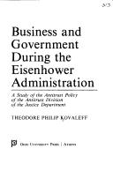 Business and government during the Eisenhower Administration by Theodore Philip Kovaleff