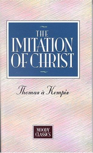 Imitation Of Christ (Moody Classics) by Thomas à Kempis