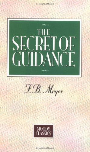 The secret of guidance by Meyer, F. B.