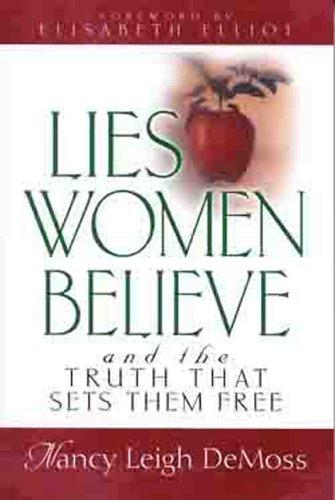 Lies Women Believe: And the Truth that Sets Them Free by DeMoss, Nancy Leigh