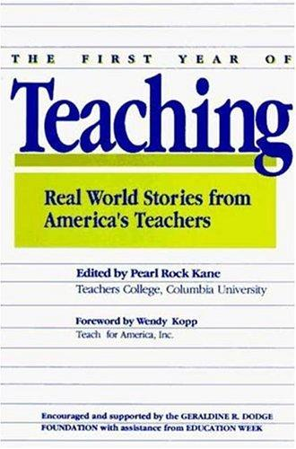 The First Year of Teaching by Pearl R. Kane