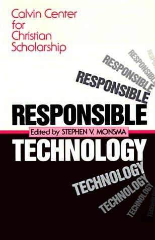Responsible Technology by Calvin Center for Christian Scholarship