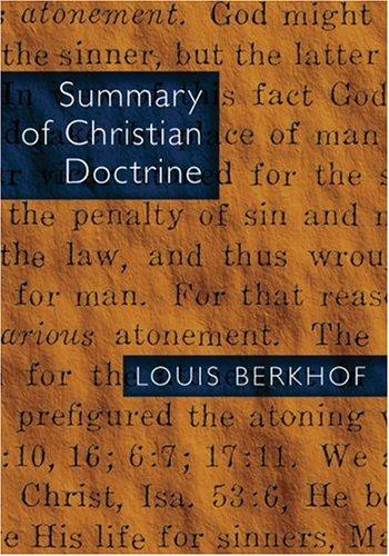 Summary of Christian Doctrine by Berkhof, Louis