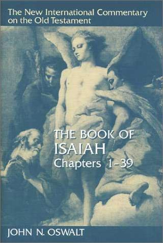 Book of Isaiah, Chs 1-39 (NICOT) by Oswalt, John N.