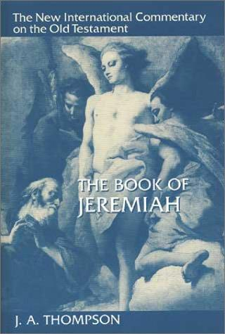 Book of Jeremiah (NICOT) by Thompson, J. A.
