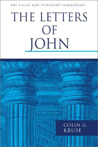 Letters of John (Pillar New Testament Commentary) by Kruse, Colin G.