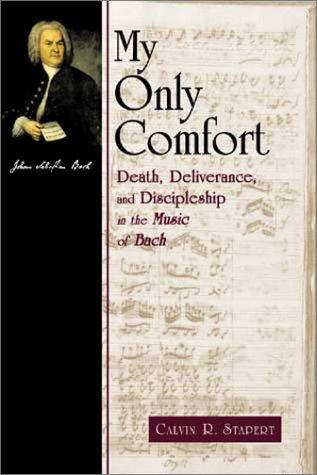 My Only Comfort by Stapert, Calvin R.