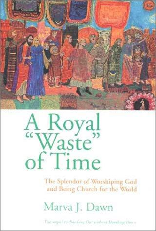 Royal Waste of Time by Dawn, Marva J.