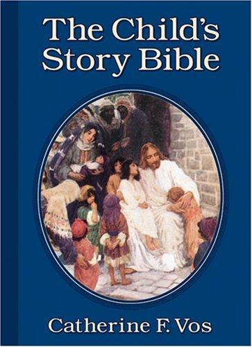 Child's Story Bible by Vos, Catherine F.