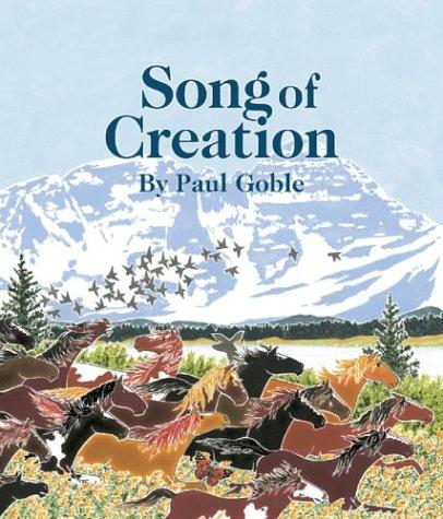 Song of Creation by Goble, Paul