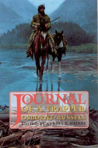 Osborne Russell's Journal of a Trapper by Osborne Russell