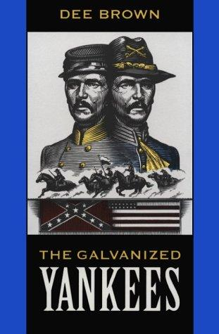The galvanized Yankees by Dee Alexander Brown