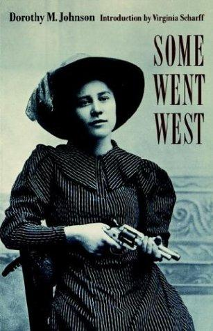 Some went West by Dorothy M. Johnson