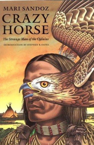 Crazy Horse, the strange man of the Oglalas by Mari Sandoz