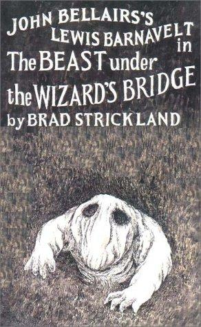 John Bellairs's Lewis Barnavelt in The beast under the wizard's bridge by Brad Strickland