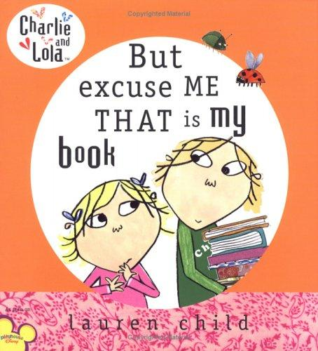 But, excuse me, that is my book by Lauren Child