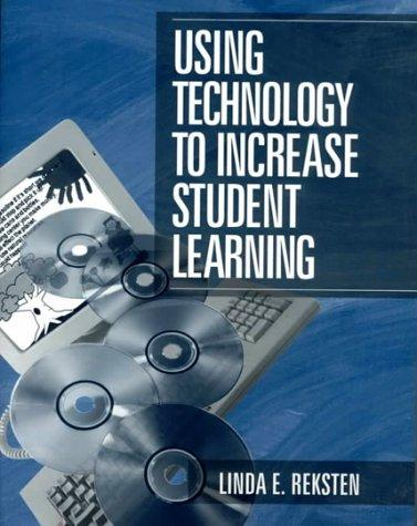Using Technology to Increase Student Learning by Linda E. Reksten