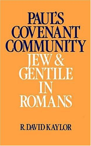 Paul's covenant community by R. D. Kaylor