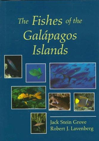 The fishes of the Galápagos Islands by Jack S. Grove