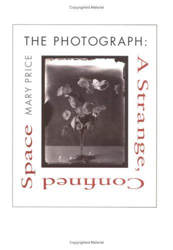 The photograph--a strange confined space by Mary Price