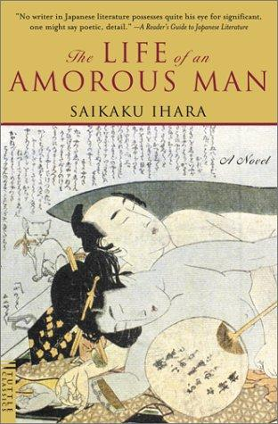 The Life of an Amorous Man by Ihara, Saikaku, Ihara Saikaku