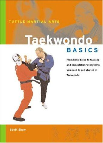 Taekwondo Basics (Tuttle Martial Arts) by Scott Shaw