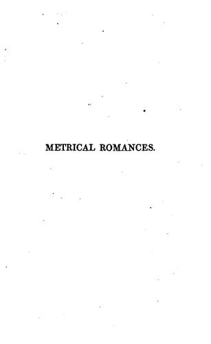 Metrical romances of the thirteenth, fourteenth, and fifteenth centuries by