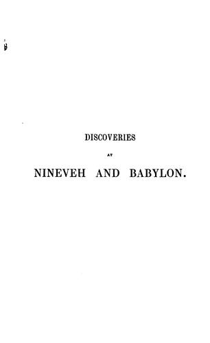 Discoveries in the ruins of Nineveh and Babylon by Sir Austen Henry Layard