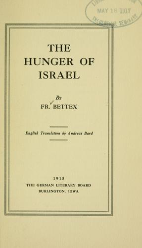 The hunger of Israel by F. Bettex