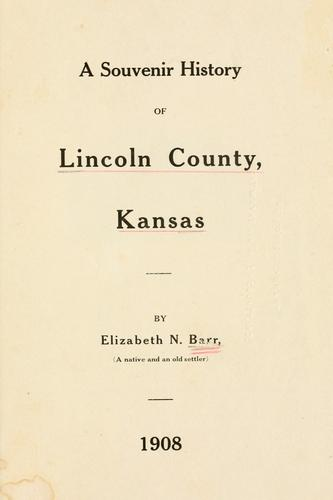 A souvenir history of Lincoln County, Kansas by Elizabeth N. Barr
