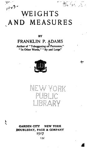 Weights and measures by Franklin P. Adams