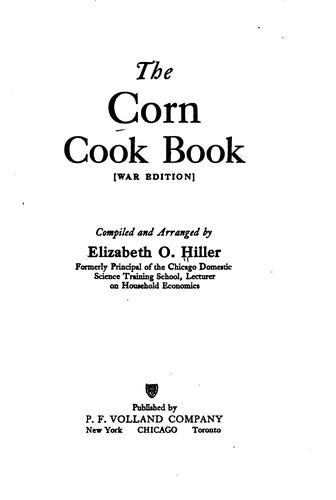 The corn cook book by Elizabeth O. Hiller