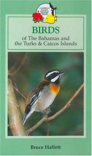 Birds of the Bahamas and the Turks and Caicos Islands (Caribbean Pocket Natural History) by Bruce Hallett