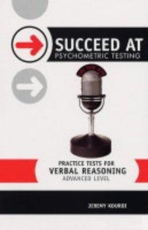 Practice Tests for Verbal Reasoning (Succeed at Psychometric Testing) by Jeremy Kourdi