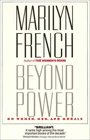 Beyond Power by Marilyn French