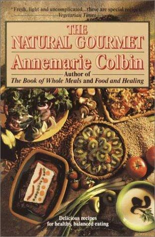 Natural Gourmet by Anne Marie Colbin