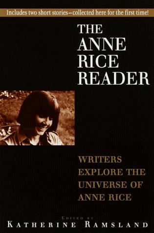 The Anne Rice reader by edited by Katherine Ramsland.
