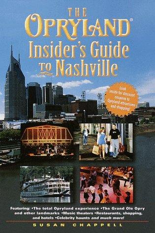The Opryland insider's guide to Nashville by Susan Chappell