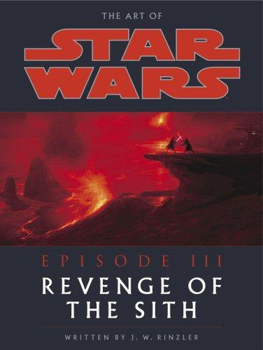 The Art of Star Wars, Episode III - Revenge of the Sith by Jonathan Rinzler